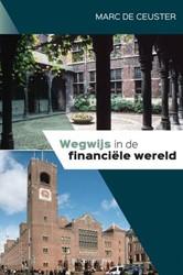 Wegwijs in de financiele wereld Ceuster, Marc De