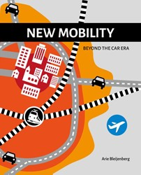 New mobility -beyond the car era Bleijenberg, Arie