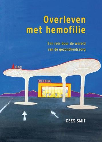 Overleven met hemofilie -Een reis door de wereld van de gezondheidzorg Smit, Cees
