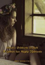Waatze Gribberts brulloft & It Libbe