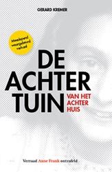 De achtertuin van het Achterhuis -Verraad Anne Frank ontrafeld Kremer, Gerard