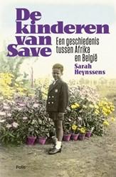 De kinderen van Save -een geschiedenis tussen Afrika en Belgie Heynssens, Sarah
