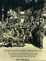 OP ZOEK NAAR DE TWEEDE COMPAGNIE 2e druk -Een zoektocht naar de verzetsv erhalen uit de Tweede Wereldoo Mertens, Wim