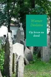Op leven na dood Deelstra, Warner