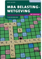 MBA Belastingwetgeving met resultaat 18/ Jacobs, C.J.M.