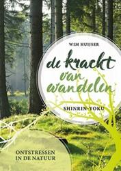 De kracht van wandelen -Shinrin yoku Huijser, Wim