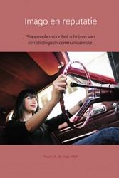 Imago en reputatie -Stappenplan voor het schrijven van een strategisch communica de Haas MBA, Ruud J.B.