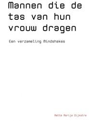 Mannen die de tas van hun vrouw dragen -Een verzameling Mindshakes Dijkstra, Mette Marije
