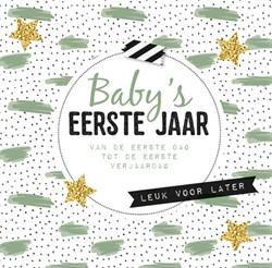 Baby's eerste jaar -van de eerste dag tot de eerst e verjaardag Kerkhoff, Esther