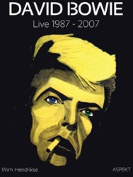 David Bowie -live 1987 - 2007 Hendrikse, Wim