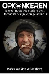Opk#nkeren -Je weet nooit hoe sterk je ben t, totdat sterk zijn je enige Van den Wildenberg, Marco