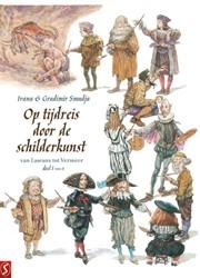 Smudja - Op tijdreis door de schilderkun -1: Van Lascaux tot Vermeer Smudja, Ivana
