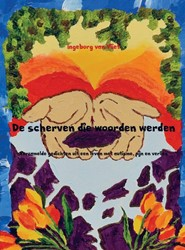 De scherven die woorden werden -verzamelde gedichten uit een l even met autisme, pijn en verl Vliet, Ingeborg van