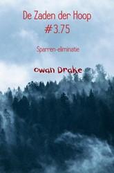 De Zaden der Hoop #3.75 -Sparren-eliminatie Drake, Owan