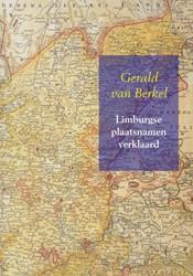 Limburgse plaatsnamen verklaard -Nederlandse plaatsnamen deel 1 Berkel, Gerald van