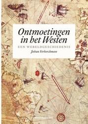 Ontmoetingen in het Westen -Een wereldgeschiedenis Verberckmoes, Johan