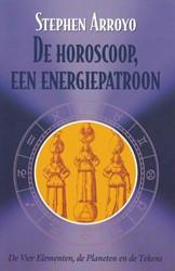De horoscoop een energiepatroon -astrologie, psychologie en de vier elementen Arroyo, Stephen