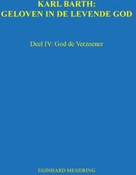 Karl Barth: Geloven in de levende god -God de Verzoener Meijering, E.P.