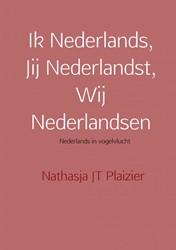 Ik Nederlands, Jij Nederlandst, Wij Nede -Nederlands in vogelvlucht Hartog, Nathasja Jt