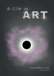 A life of Art -a modern path of initiation th rough Art Riemersma, Frouk