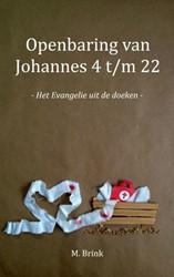 Openbaring van Johannes 4 t/m 22 -Het Evangelie uit de doeken Brink, M.