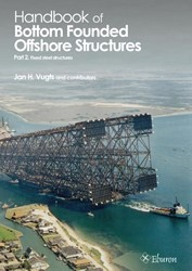 Handbook of Bottom Founded Offshore Stru -part 2 - Fixed steel structu res Vugts, J.H.