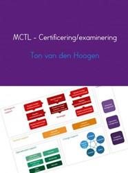 MCTL - Certificering/examinering -Managing Computer Technology L ibrary Hoogen, Ton van den
