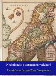 Nederlandse plaatsnamen verklaard -Reeks Nederlandse plaatsnamen deel 12 Berkel, Gerald van