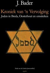 Kroniek van 'n vervolging -joden in Breda, Oosterhout en omstreken Bader, J.