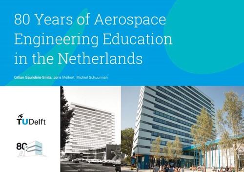 80 Years of Aerospace Engineering Educat -Faculty of Aerospace Engineeri ng, Delft University of Techno Saunders-Smits, Gillian