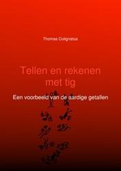 Tellen en rekenen met tig -Een voorbeeld van de aardige g etallen Colignatus, Thomas