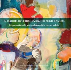 In dialoog over ouderschap bij ziekte en -een gespreksmodel voor profess ionals in zorg en welzijn Tielen, Lucia