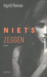 Niets zeggen -roman Rensen, Ingrid