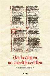 Voorbeeldig en vermakelijk vertellen -Zeven Middelnederlandse verhal en Claassens, Gerard
