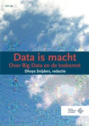 Data is macht -over Big Data en de toekomst Snijders, Dhoya
