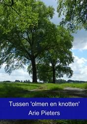 Tussen 'olmen en knotten' -monumentale bomen in de Hoeksc he Waard Pieters, Arie