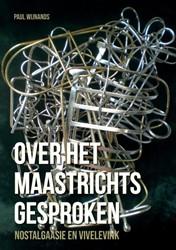 Over het Maastrichts gesproken -Nostalgaasie en Vivelevink Wijnands, Paul