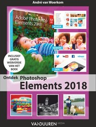 Ontdek Photoshop Elements 2018 Woerkom, Andre van