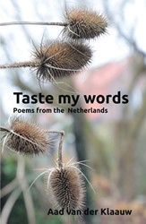 Taste my words -poems from the Netherlands Klaauw, Aad van der