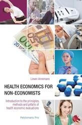 Health economics for non-economists -Principles. methods and pitfal ls of health economics evaluat Annemans, Lieven