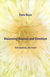 Balancing Reason and Emotion -You snooze, you lose! Buys, Cees