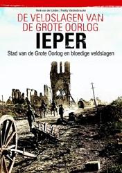 Ieper -stad van de Grote Oorlog en bl oedige veldslagen Linden, Henk van der