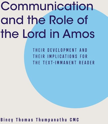 Communication and the Role of the Lord i -Their Development and Their Im plications for the Text-Immane Thumpanathu, Bincy Thomas
