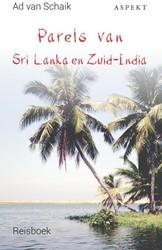 Parels van Sri Lanka en Zuid-India -reisboek Schaik, Ad van