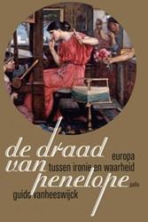 De draad van Penelope -Europa tussen ironie en waarhe id Vanheeswijck, Guido