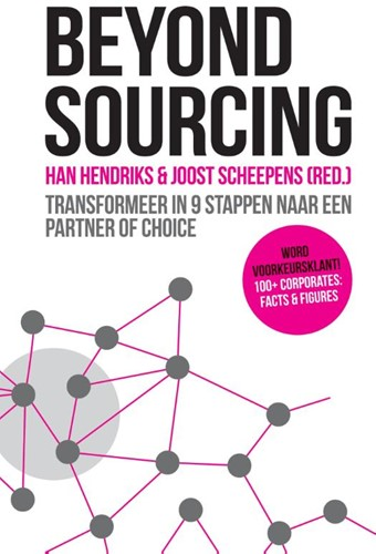 Beyond sourcing -transformeer in 9 stappen naar een partner of choice Hendriks, Han