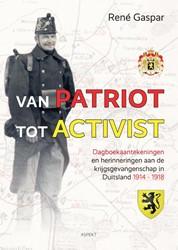 Van patriot tot activist -Dagboekaantekeningen en herinn eringen aan de krijgsgevangens Gaspar, Rene