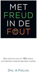 met Freud in de fout -een adaptie aan het TBS- wezen van creatieve therapie beelde Freling, Antonia