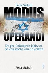 Modus Operandi -de pro-Palestijnse lobby en de kruistocht van de kerken Siebelt, Peter