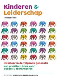 Kinderen & Leiderschap - Tweede Edit -Investeer in de volgende gener atie, een praktisch boek voor Gorissen, Robbert